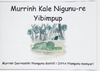 Murrinh Kale Nigunu-re yibimpup